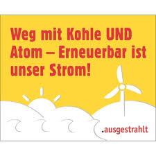 Weg mit Kohle UND Atom - Erneuerbar ist unser Strom!