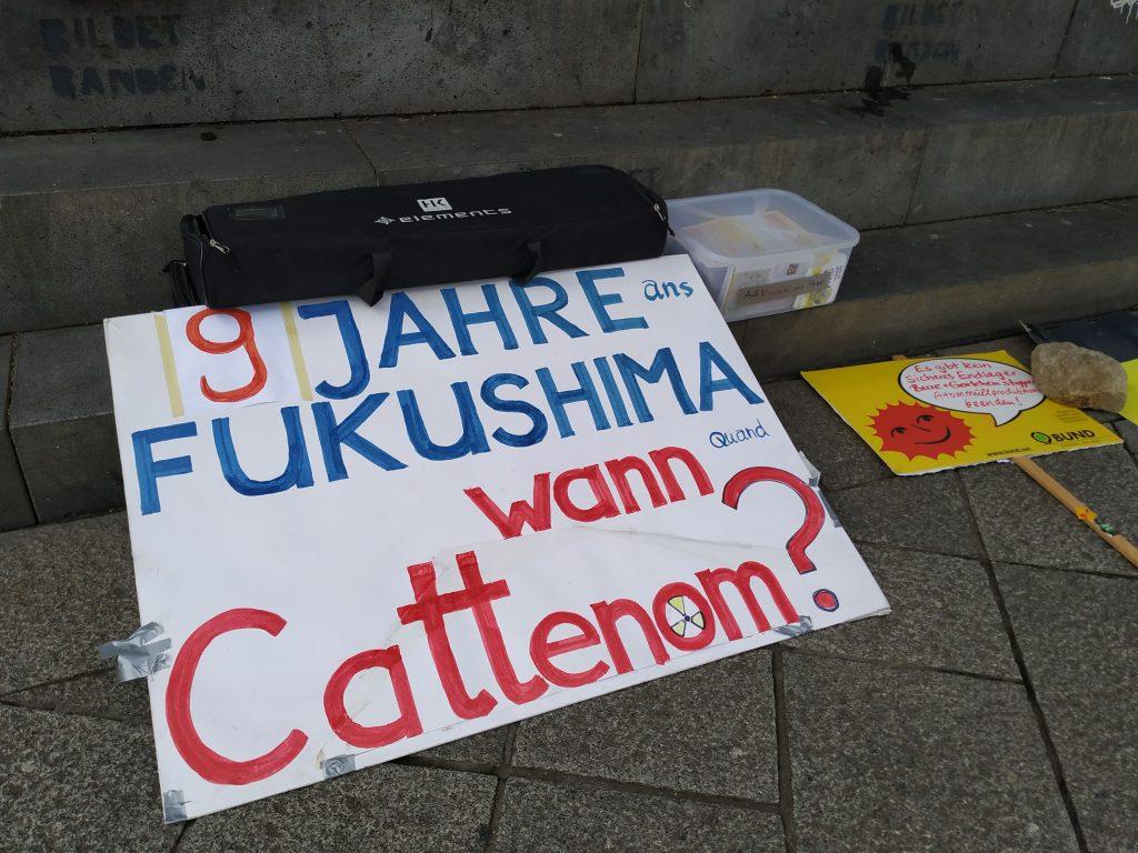 """Schild """"9 Jahre Fukushima - wann Cattenom?"""""""